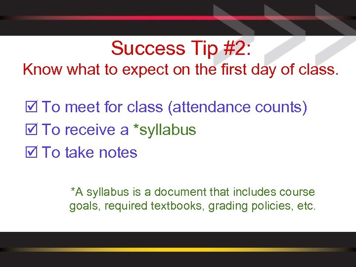 Success Tip #2: Know what to expect on the first day of class. þ