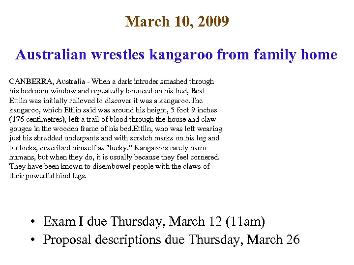 March 10, 2009 Australian wrestles kangaroo from family home CANBERRA, Australia - When a