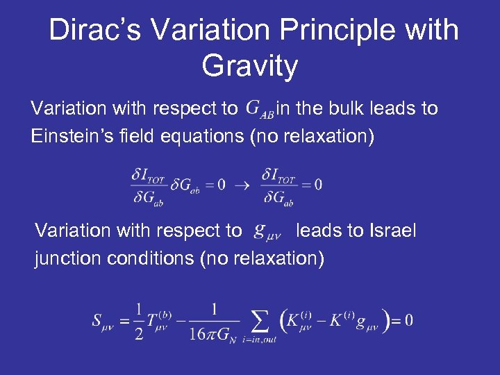Dirac's Variation Principle with Gravity Variation with respect to in the bulk leads to