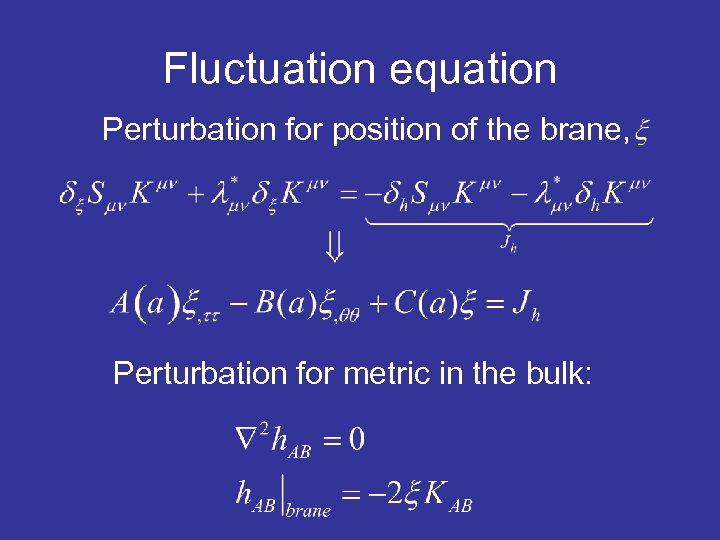 Fluctuation equation Perturbation for position of the brane, Perturbation for metric in the bulk: