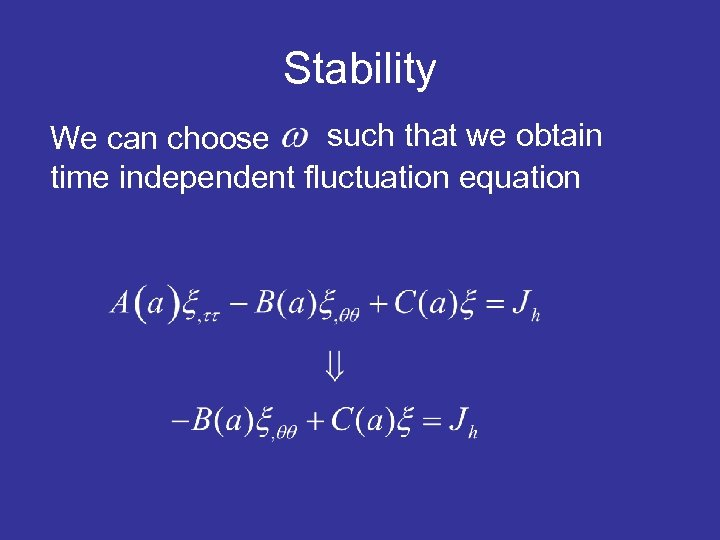 Stability such that we obtain We can choose time independent fluctuation equation