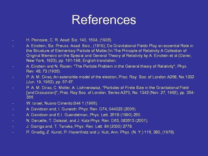 References - - - H. Poincare, C. R. Acad. Sci. 140, 1504, (1905). A.