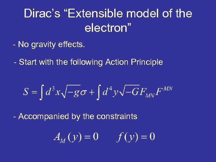"""Dirac's """"Extensible model of the electron"""" - No gravity effects. - Start with the"""