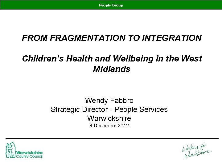 People Group FROM FRAGMENTATION TO INTEGRATION Children's Health and Wellbeing in the West Midlands