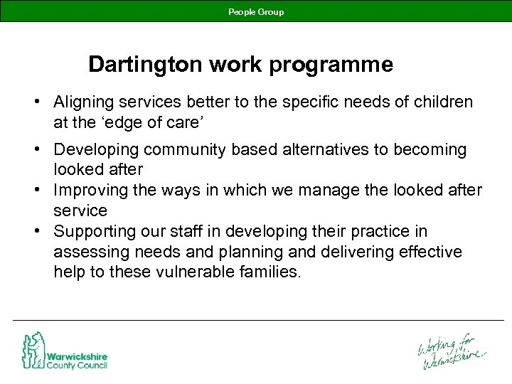 People Group Dartington work programme • Aligning services better to the specific needs of