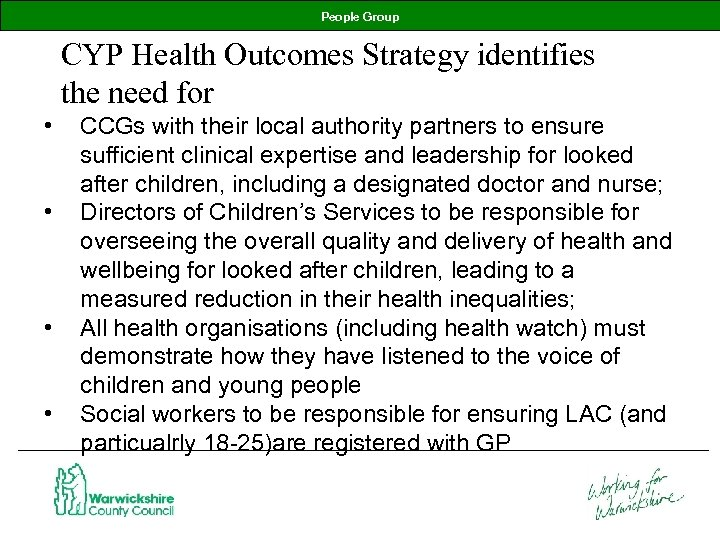 People Group CYP Health Outcomes Strategy identifies the need for • • CCGs with