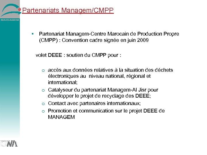 Partenariats Managem/CMPP Partenariat Managem-Centre Marocain de Production Propre (CMPP) : Convention cadre signée en