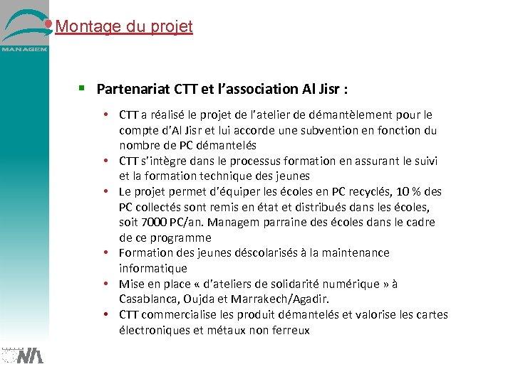 Montage du projet Partenariat CTT et l'association Al Jisr : • CTT a réalisé