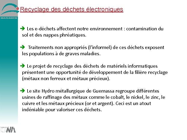Recyclage des déchets électroniques è Les e-déchets affectent notre environnement : contamination du sol