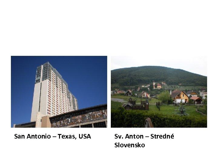 San Antonio – Texas, USA Sv. Anton – Stredné Slovensko