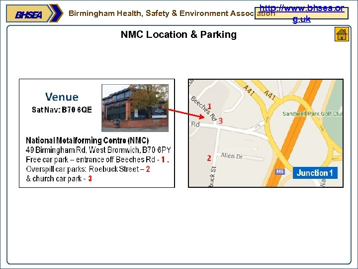 http: //www. bhsea. or g. uk Birmingham Health, Safety & Environment Association NMC Location