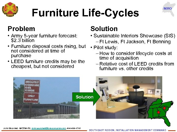 Furniture Life-Cycles Problem SERO Solution • Army 5 -year furniture forecast: • Sustainable Interiors
