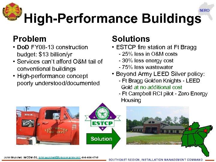 SERO High-Performance Buildings Problem Solutions • Do. D FY 08 -13 construction budget: $13