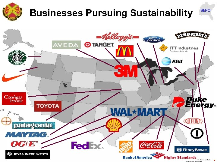 Businesses Pursuing Sustainability John Wuichet: IMCOM-SE, john. wuichet@forscom. army. mil, 404 -464 -0708 SERO