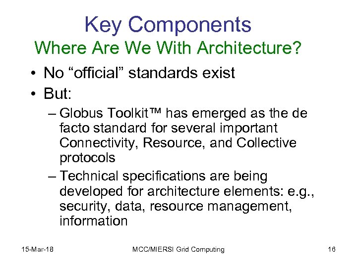 """Key Components Where Are We With Architecture? • No """"official"""" standards exist • But:"""
