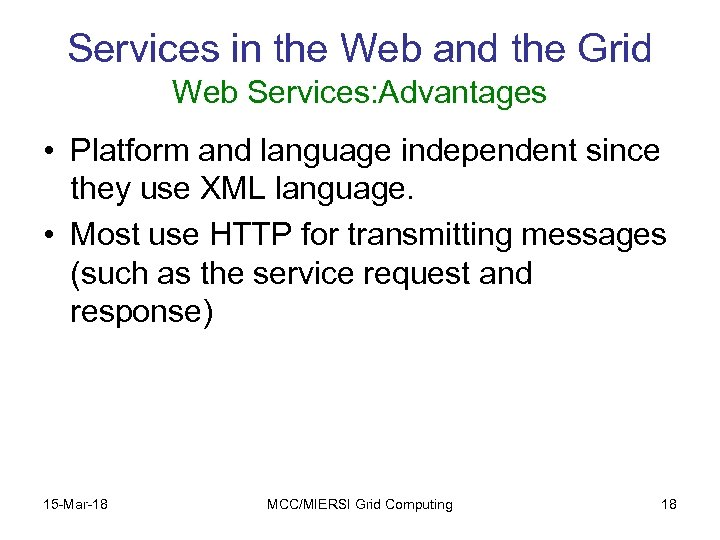 Services in the Web and the Grid Web Services: Advantages • Platform and language