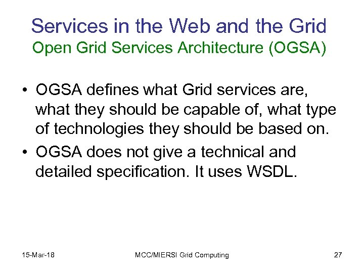 Services in the Web and the Grid Open Grid Services Architecture (OGSA) • OGSA