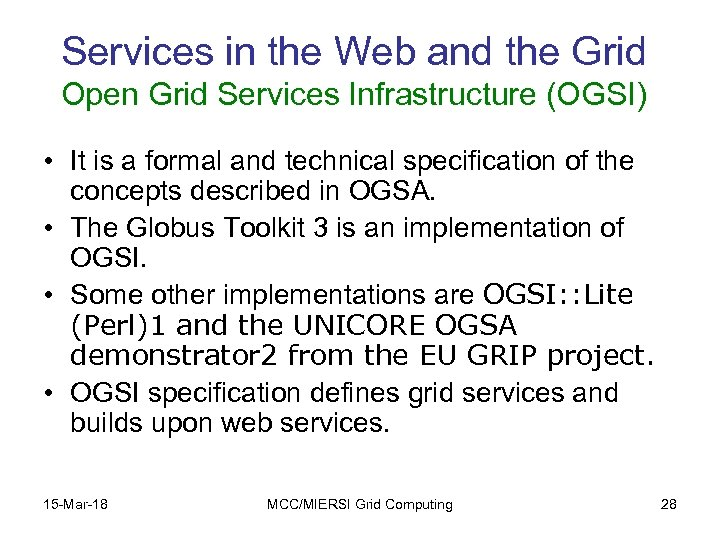 Services in the Web and the Grid Open Grid Services Infrastructure (OGSI) • It