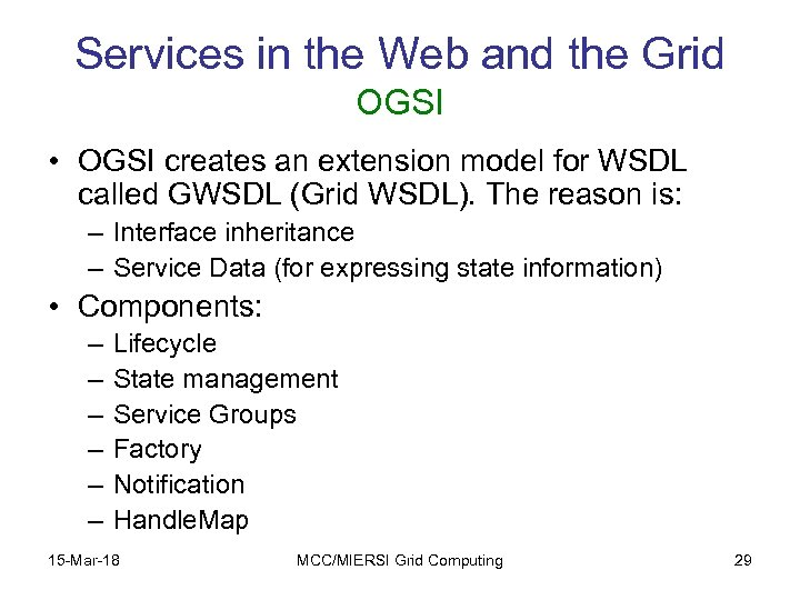 Services in the Web and the Grid OGSI • OGSI creates an extension model