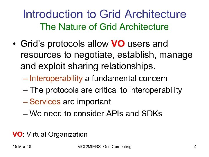 Introduction to Grid Architecture The Nature of Grid Architecture • Grid's protocols allow VO