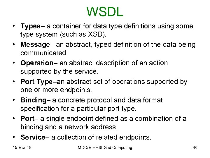 WSDL • Types– a container for data type definitions using some type system (such