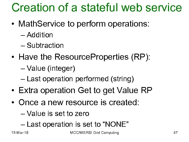 Creation of a stateful web service • Math. Service to perform operations: – Addition