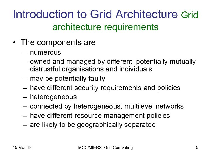 Introduction to Grid Architecture Grid architecture requirements • The components are – numerous –