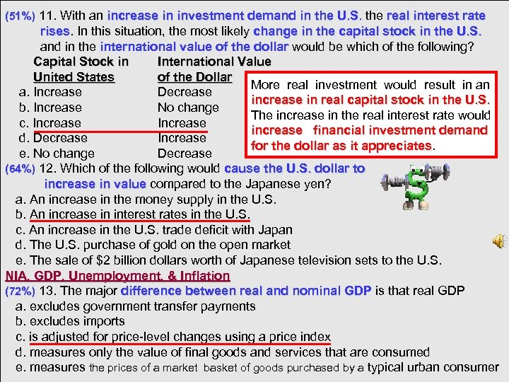 (51%) 11. With an increase in investment demand in the U. S. the real