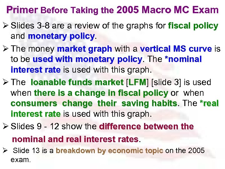 Primer Before Taking the 2005 Macro MC Exam Ø Slides 3 -8 are a