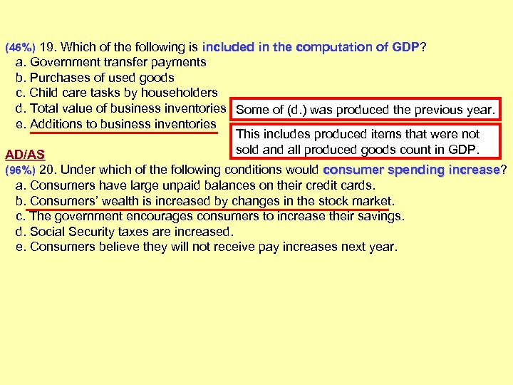 (46%) 19. Which of the following is included in the computation of GDP? GDP