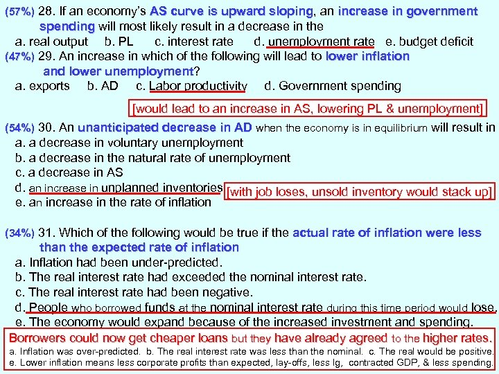 (57%) 28. If an economy's AS curve is upward sloping, an increase in government