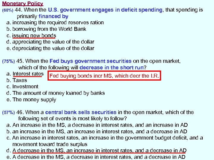 Monetary Policy (60%) 44. When the U. S. government engages in deficit spending, that