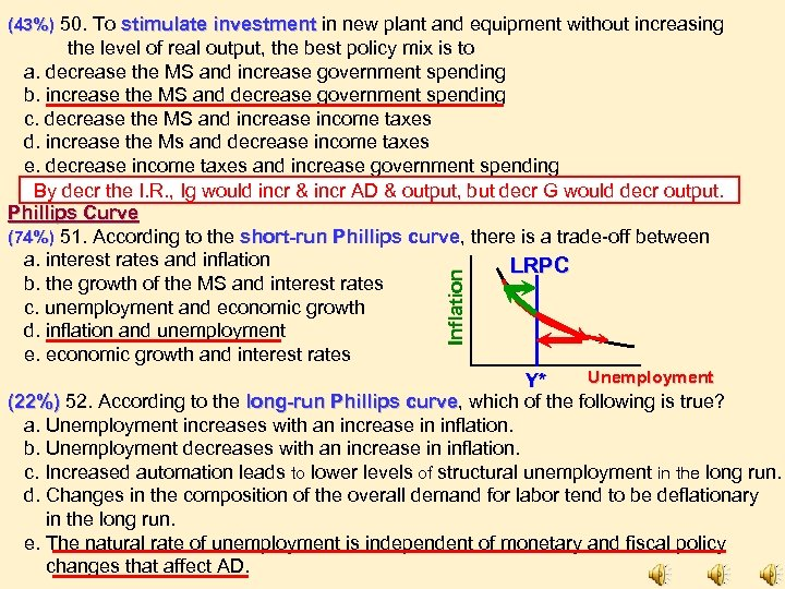 (43%) 50. To stimulate investment in new plant and equipment without increasing Inflation the