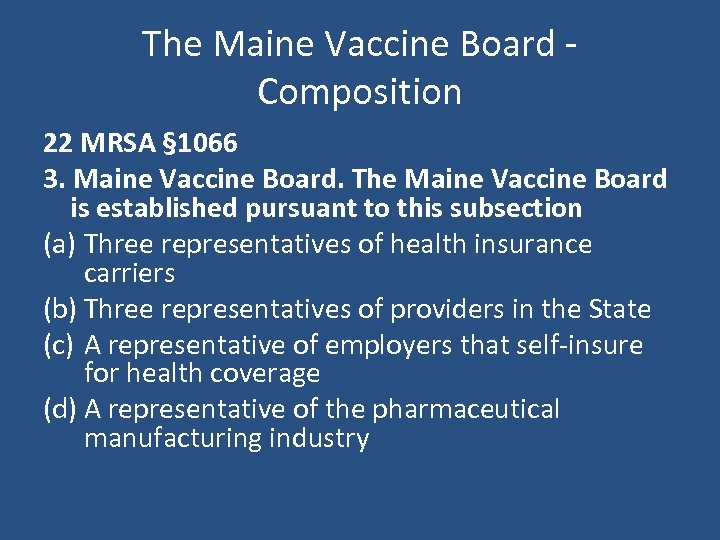 The Maine Vaccine Board - Composition 22 MRSA § 1066 3. Maine Vaccine Board.