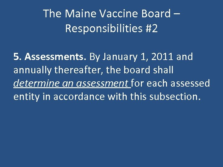 The Maine Vaccine Board – Responsibilities #2 5. Assessments. By January 1, 2011 and