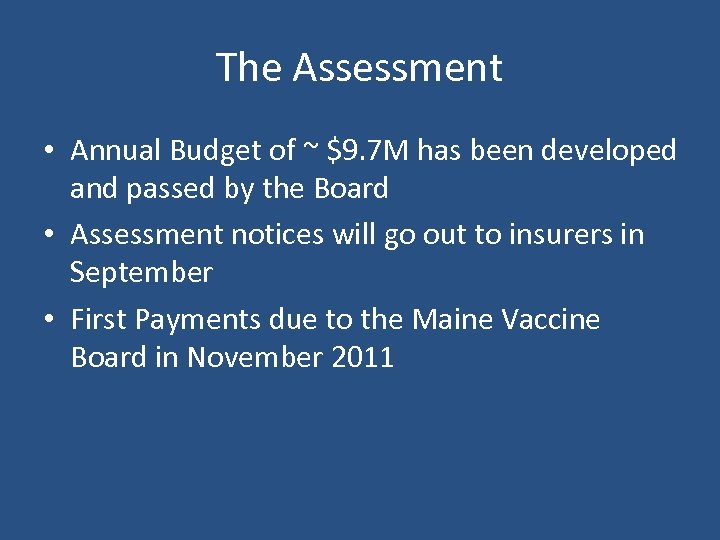 The Assessment • Annual Budget of ~ $9. 7 M has been developed and