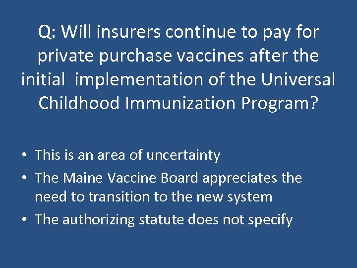 Q: Will insurers continue to pay for private purchase vaccines after the initial implementation