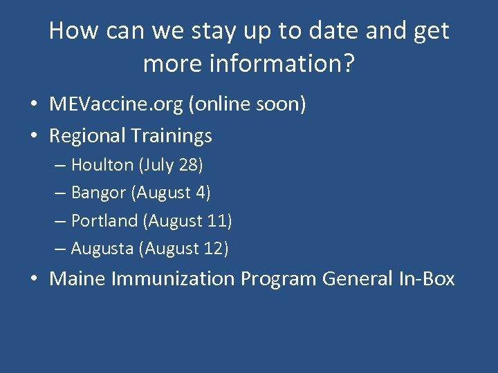 How can we stay up to date and get more information? • MEVaccine. org