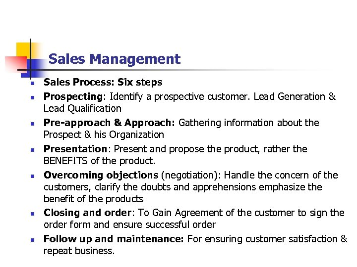Sales Management n n n n Sales Process: Six steps Prospecting: Identify a prospective