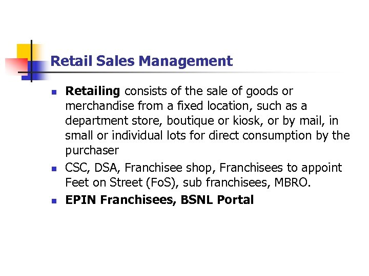 Retail Sales Management n n n Retailing consists of the sale of goods or