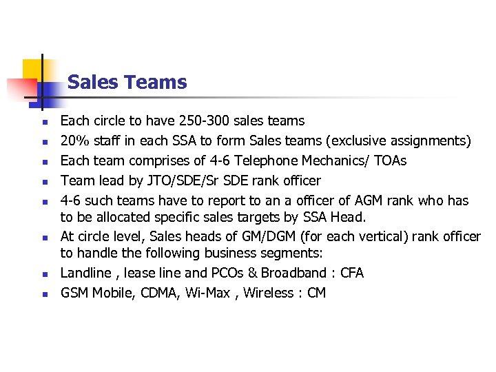 Sales Teams n n n n Each circle to have 250 -300 sales teams