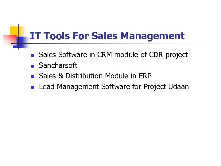 IT Tools For Sales Management n n Sales Software in CRM module of CDR