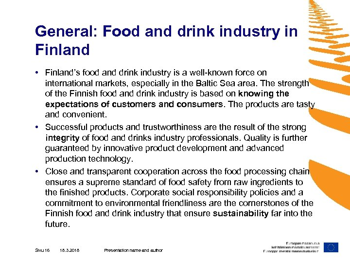 General: Food and drink industry in Finland • Finland's food and drink industry is