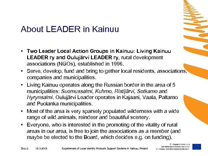 About LEADER in Kainuu • Two Leader Local Action Groups in Kainuu: Living Kainuu