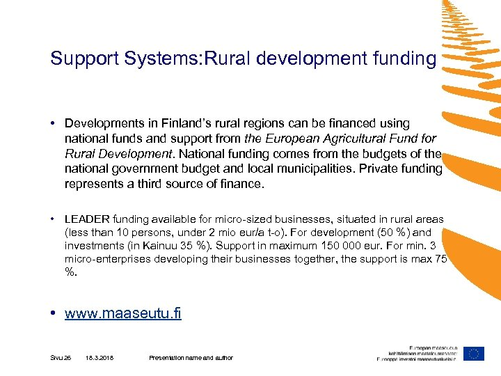 Support Systems: Rural development funding • Developments in Finland's rural regions can be financed