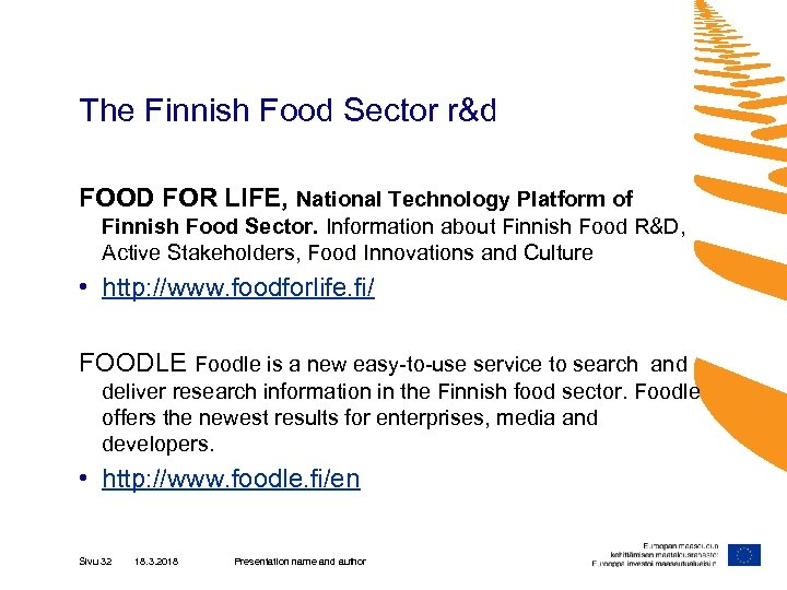The Finnish Food Sector r&d FOOD FOR LIFE, National Technology Platform of Finnish Food
