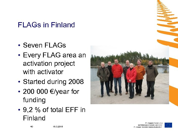 FLAGs in Finland • Seven FLAGs • Every FLAG area an activation project with