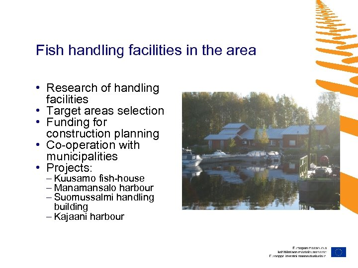 Fish handling facilities in the area • Research of handling facilities • Target areas