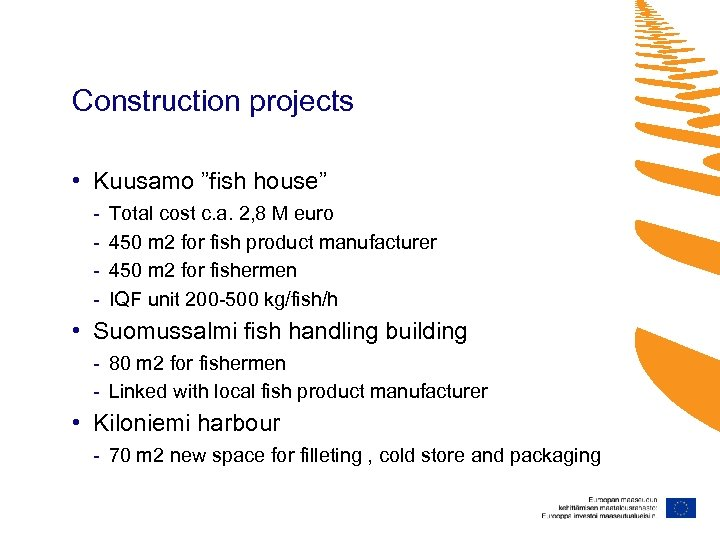 """Construction projects • Kuusamo """"fish house"""" - Total cost c. a. 2, 8 M"""