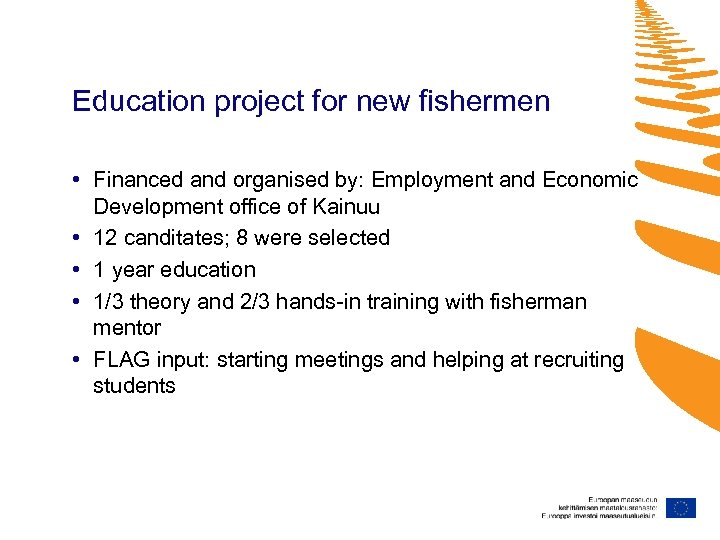 Education project for new fishermen • Financed and organised by: Employment and Economic Development